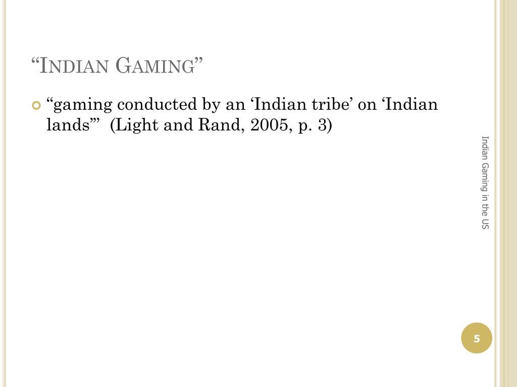 """""""Indian Gaming"""""""