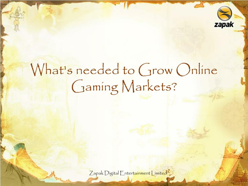 What's needed to Grow Online Gaming Markets?