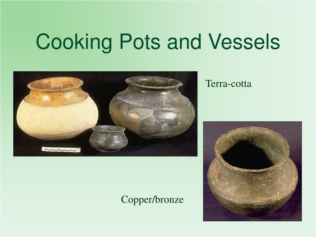 Cooking Pots and Vessels