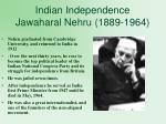 indian independence jawaharal nehru 1889 1964