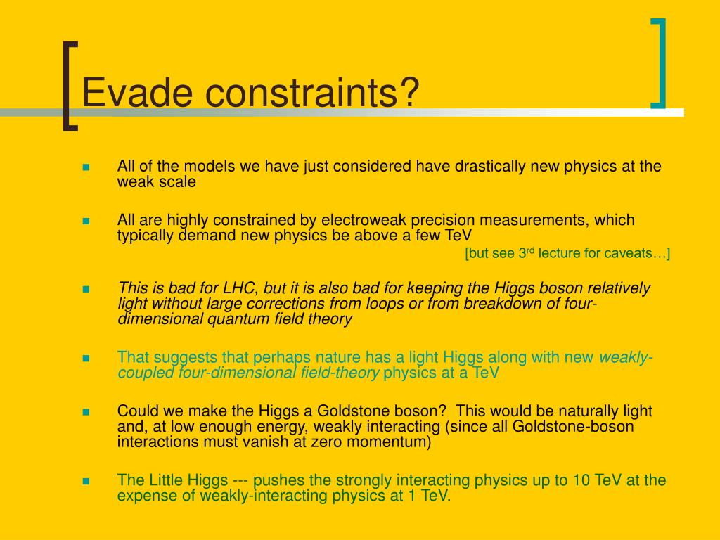 Evade constraints?