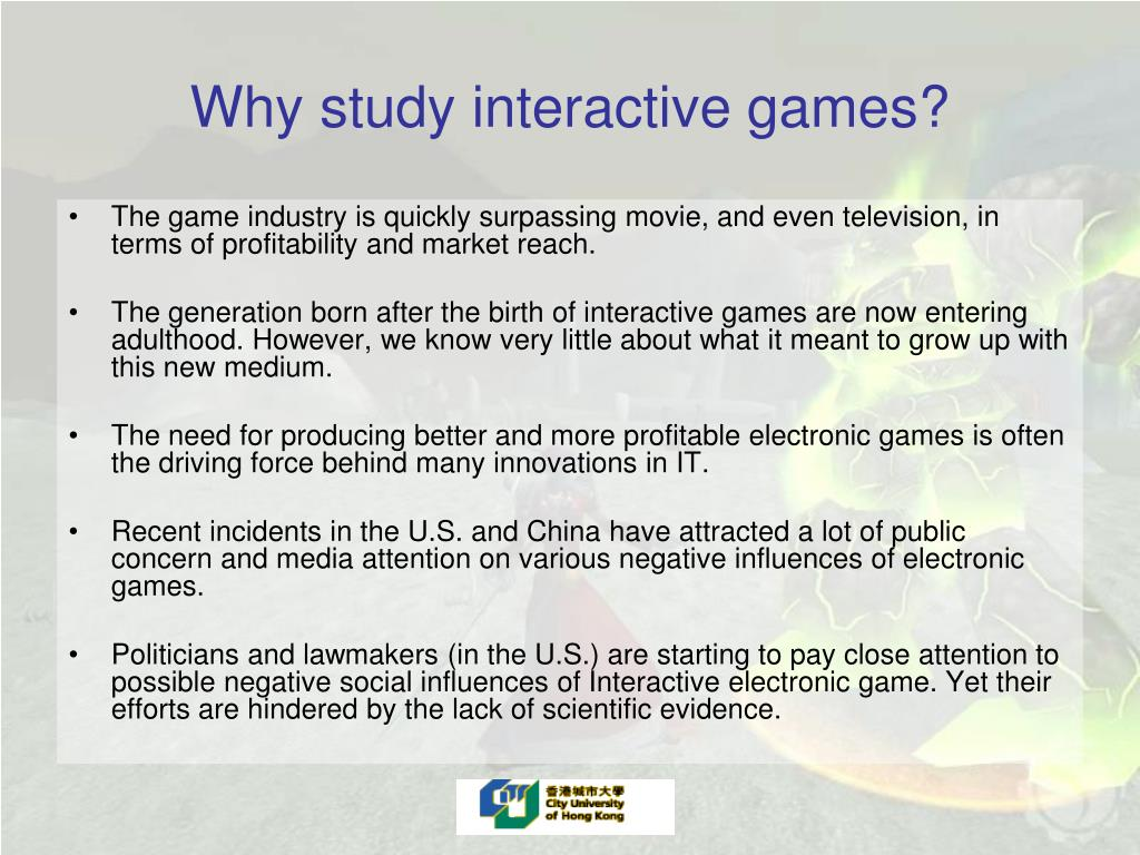 Why study interactive games?