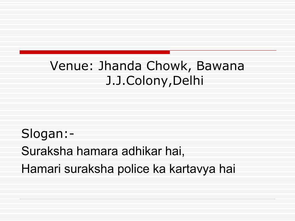 Venue: Jhanda Chowk, Bawana          J.J.Colony,Delhi