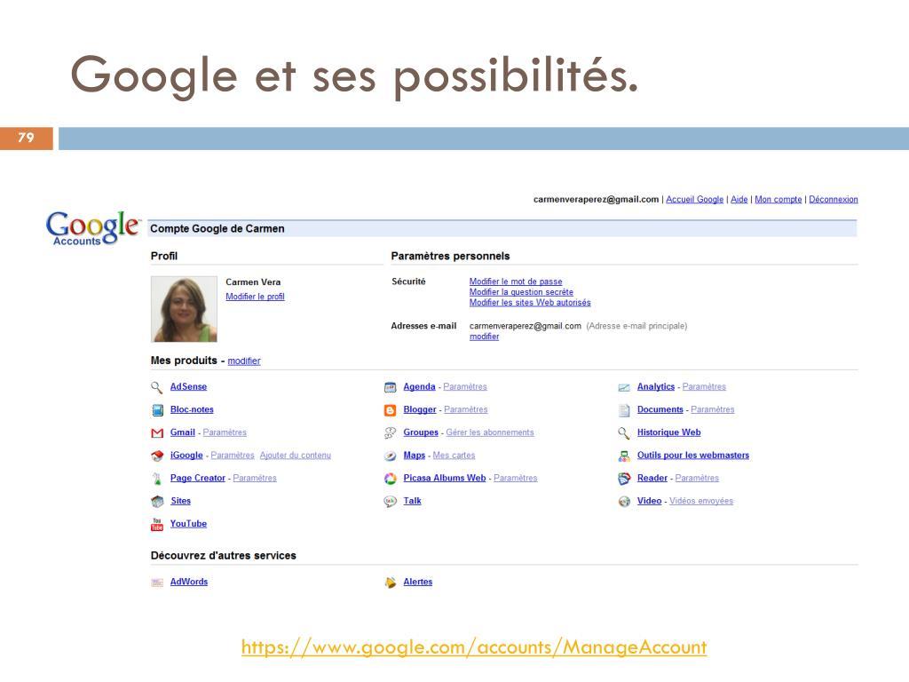 Google et ses possibilités.