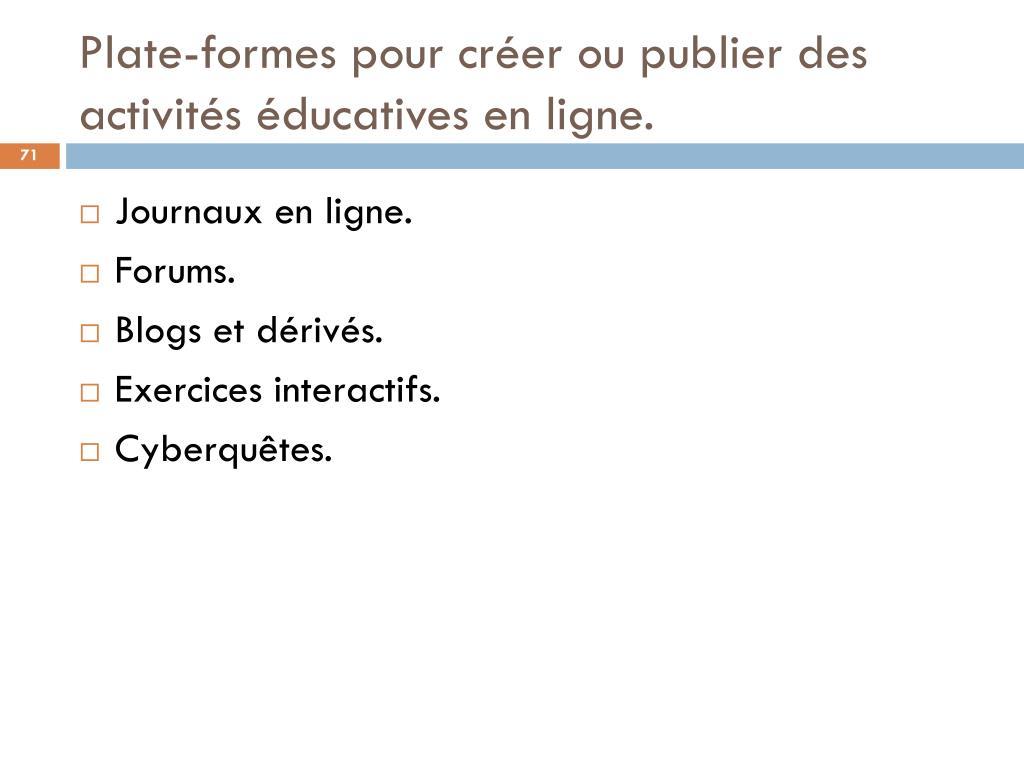 Plate-formes pour créer ou publier des activités éducatives en ligne.
