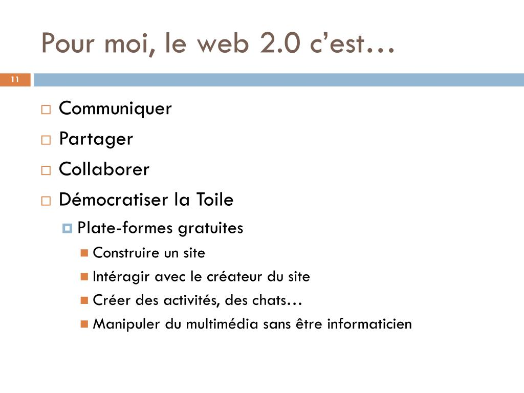 Pour moi, le web 2.0 c'est…