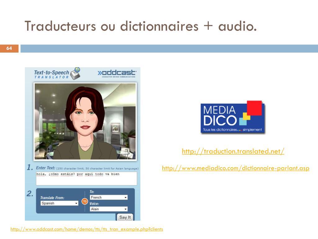 Traducteurs ou dictionnaires + audio.