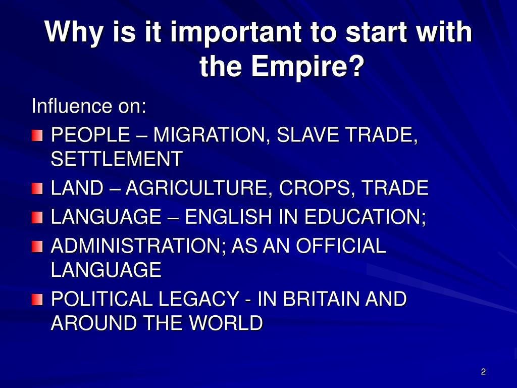 Why is it important to start with the Empire?