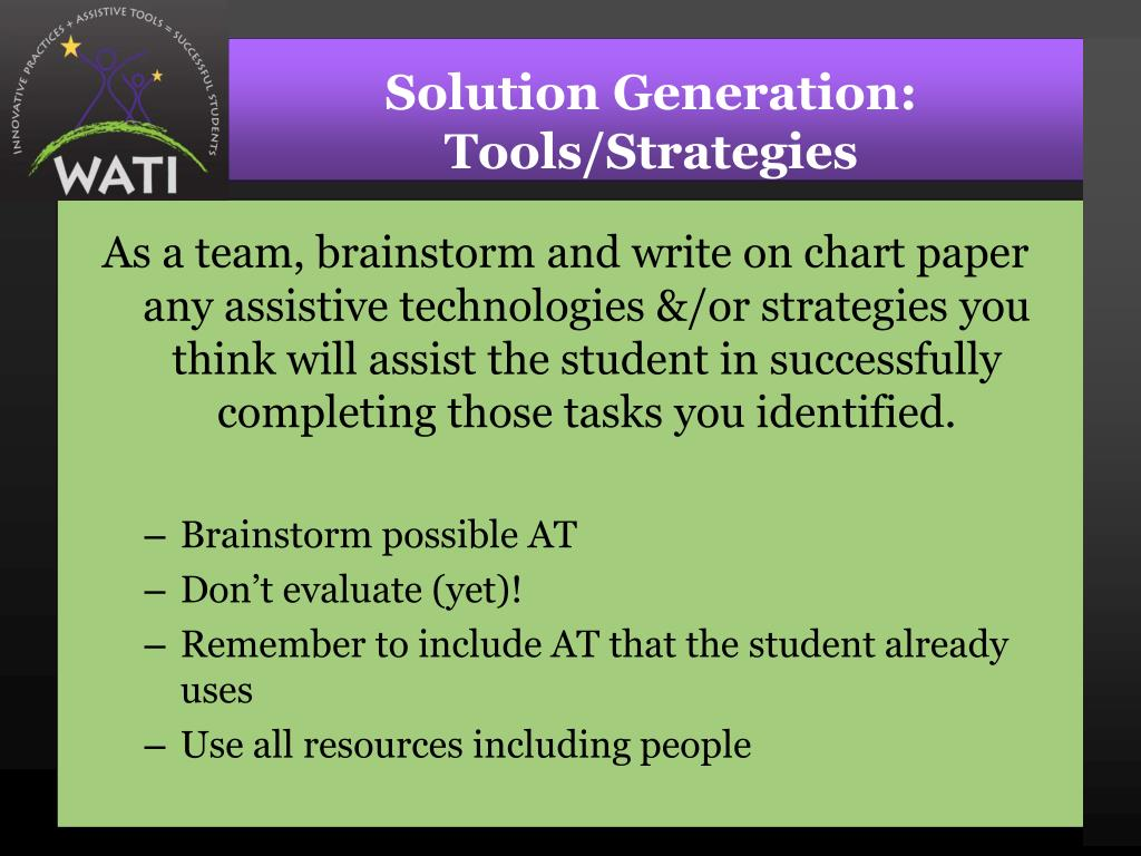 Solution Generation: Tools/Strategies
