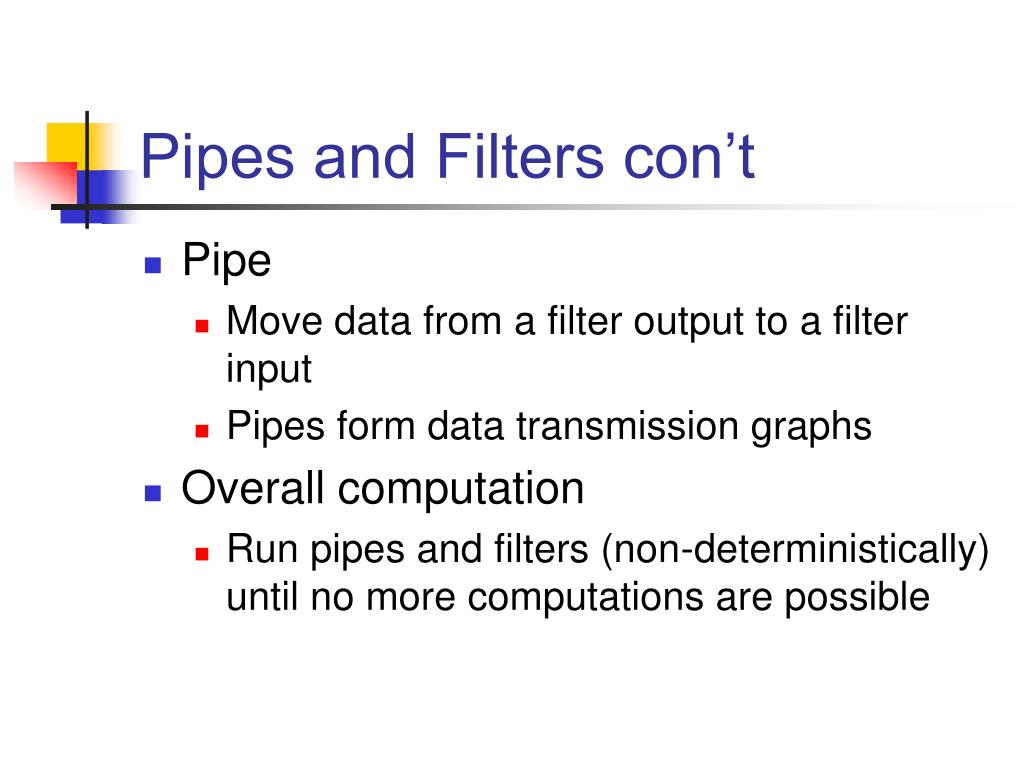 Pipes and Filters con't