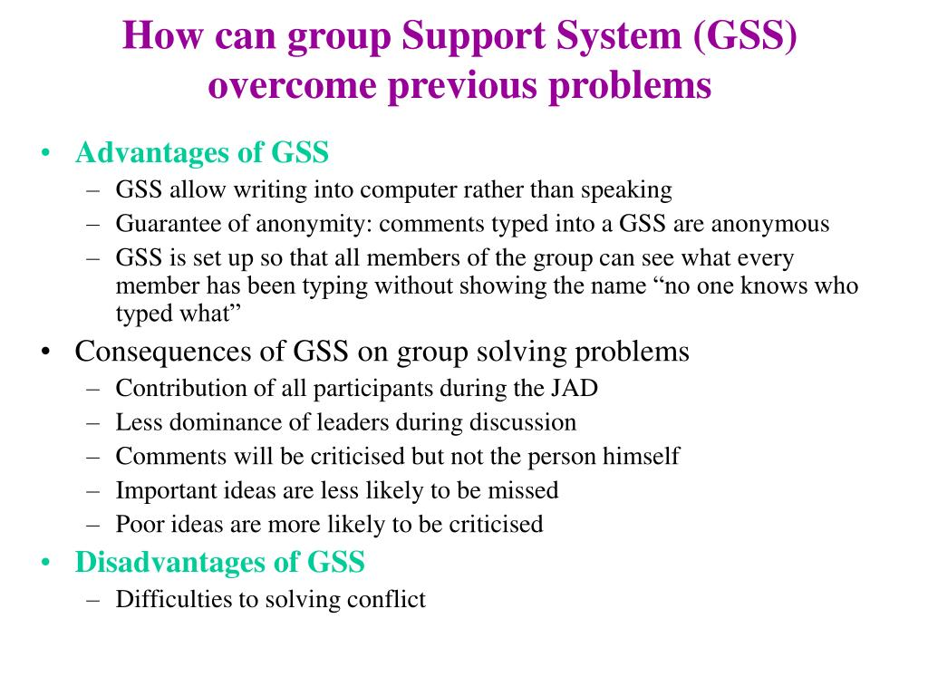 How can group Support System (GSS) overcome previous problems