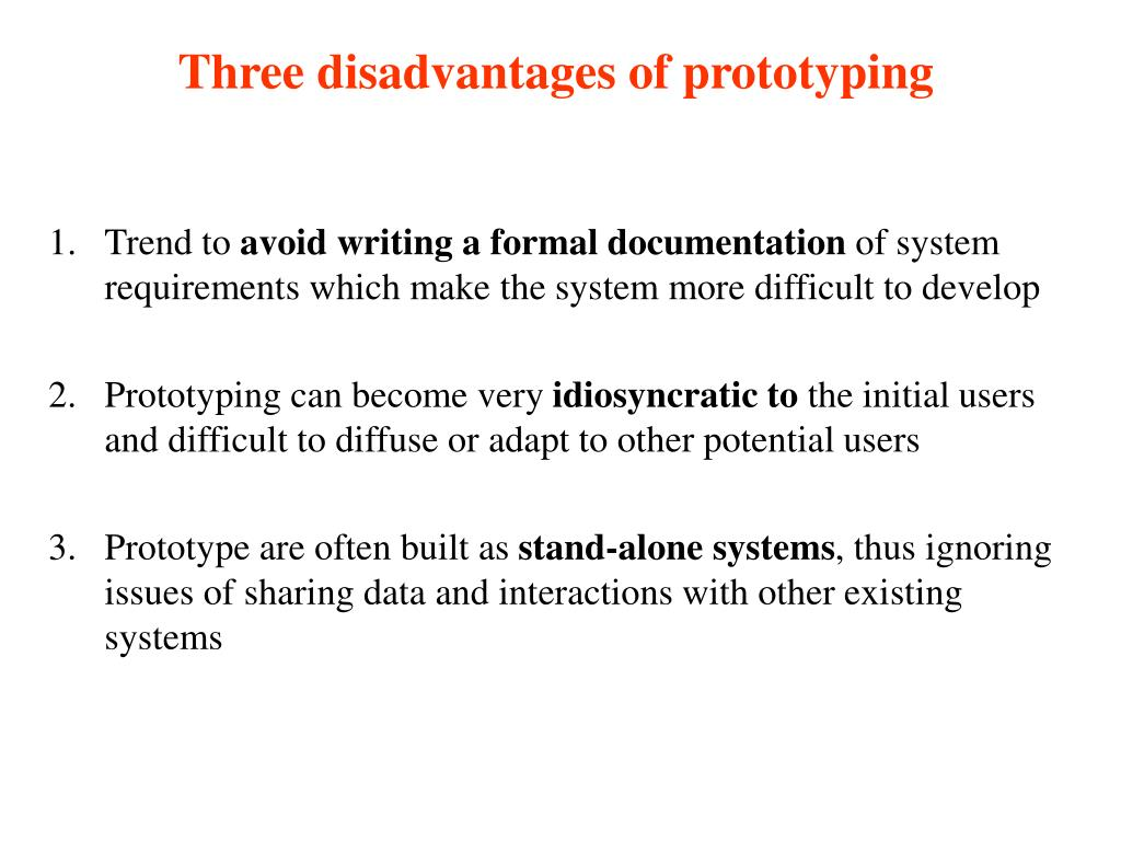 Three disadvantages of prototyping