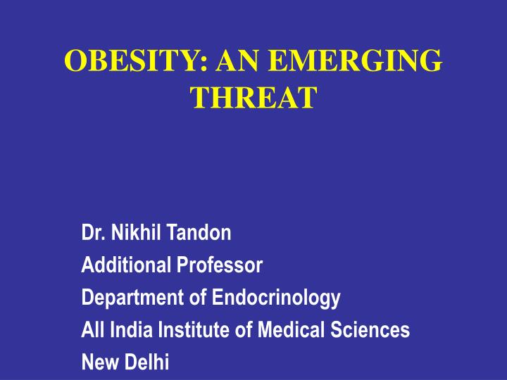 Obesity an emerging threat