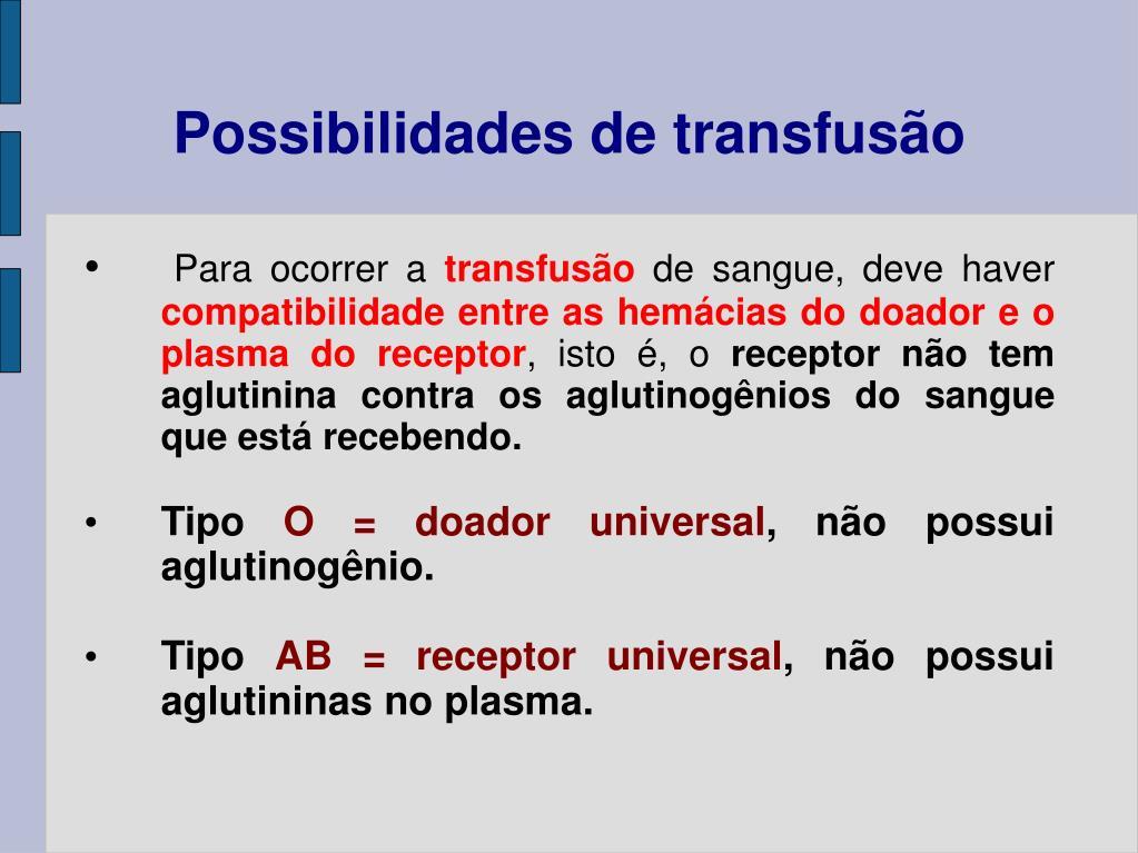 Possibilidades de transfusão