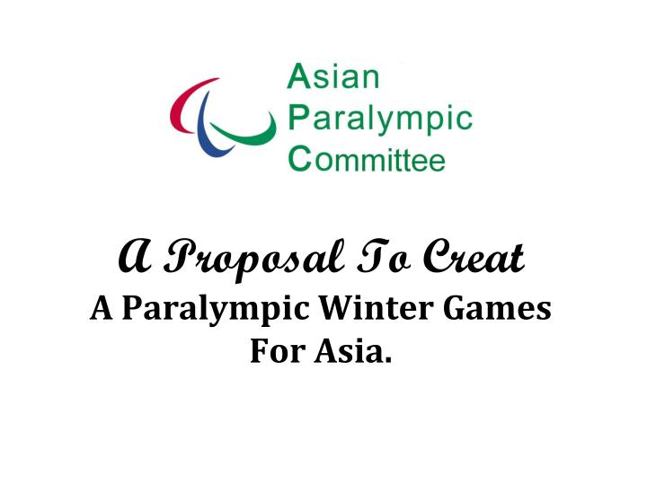A proposal to creat a paralympic winter games for asia