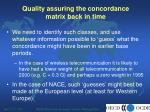 quality assuring the concordance matrix back in time12