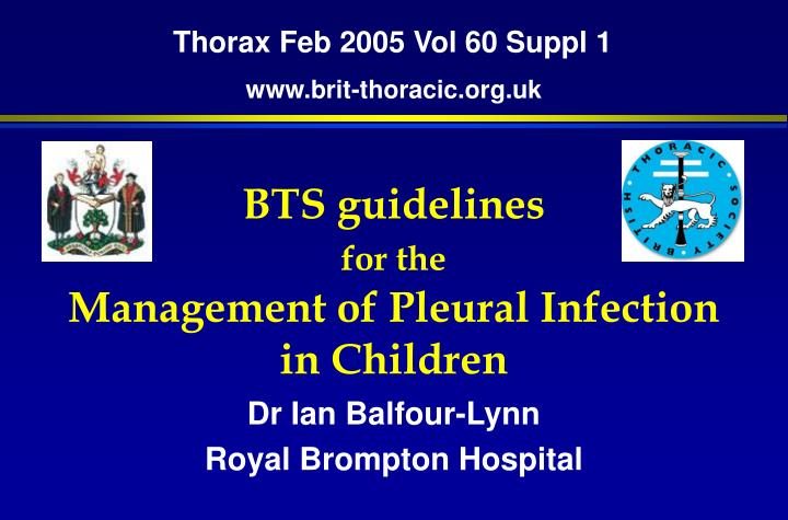 Bts guidelines for the management of pleural infection in children l.jpg