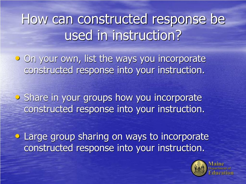 How can constructed response be used in instruction?