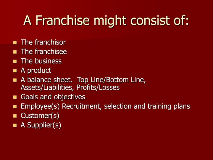 A Franchise might consist of: