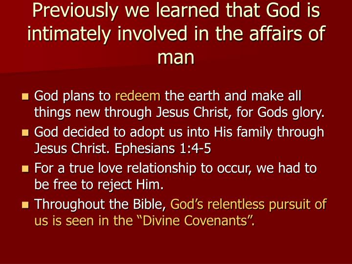 Previously we learned that God is intimately involved in the affairs of man