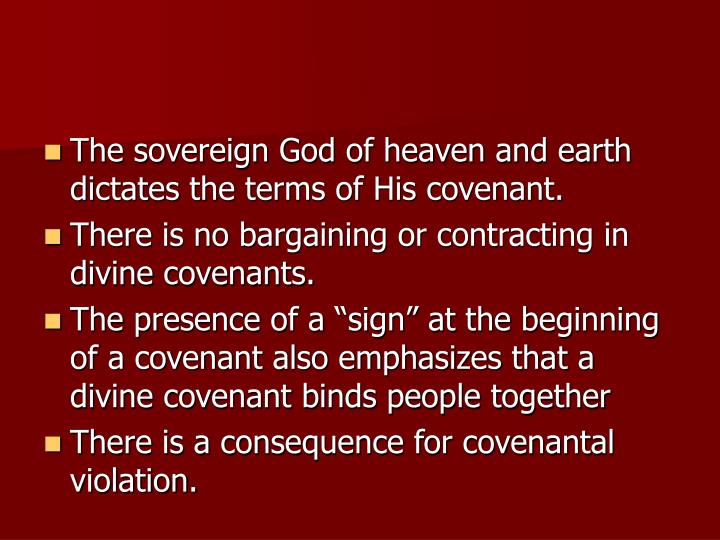 The sovereign God of heaven and earth dictates the terms of His covenant.