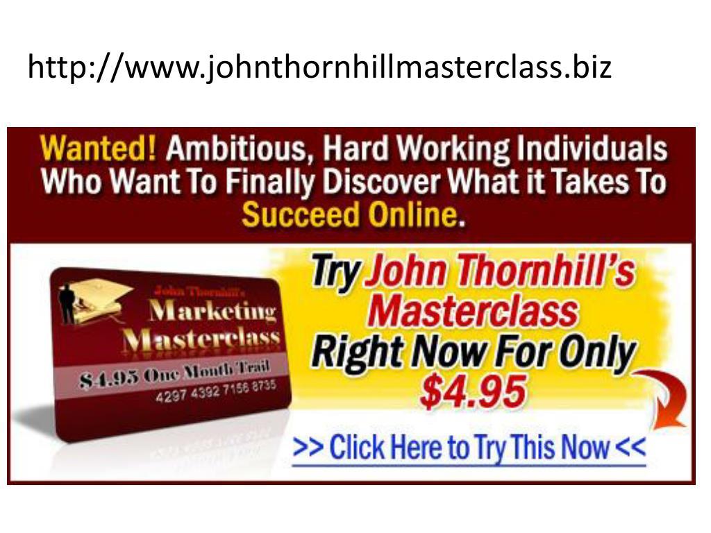 http://www.johnthornhillmasterclass.biz