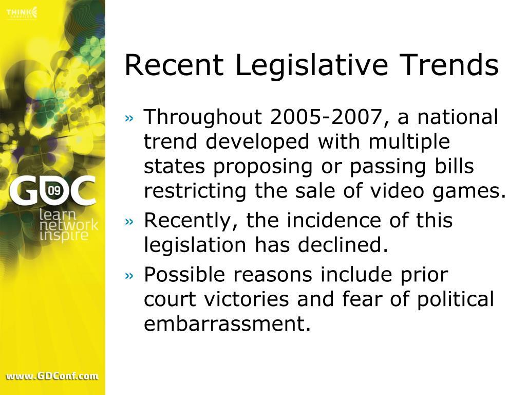 Recent Legislative Trends