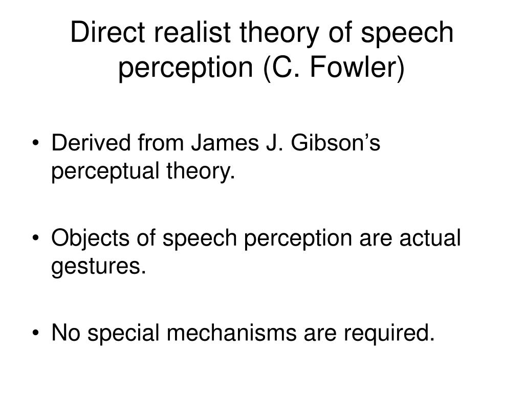 Direct realist theory of speech perception (C. Fowler)