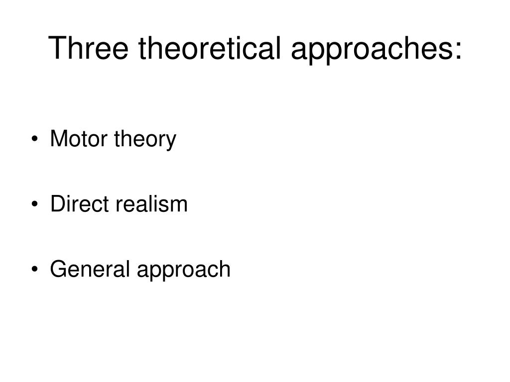 Three theoretical approaches: