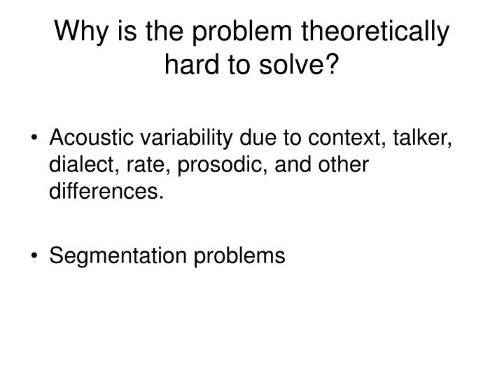 Why is the problem theoretically hard to solve
