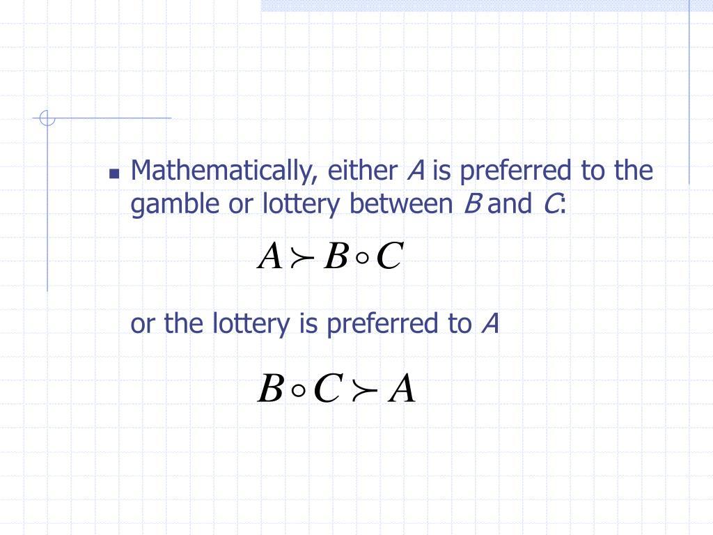 Mathematically, either