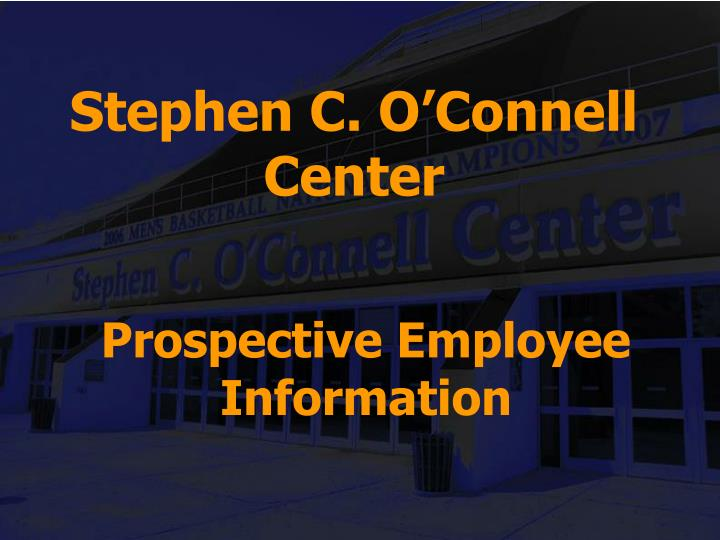 Stephen c o connell center