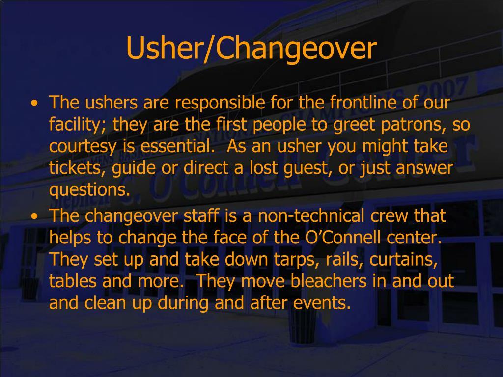 Usher/Changeover