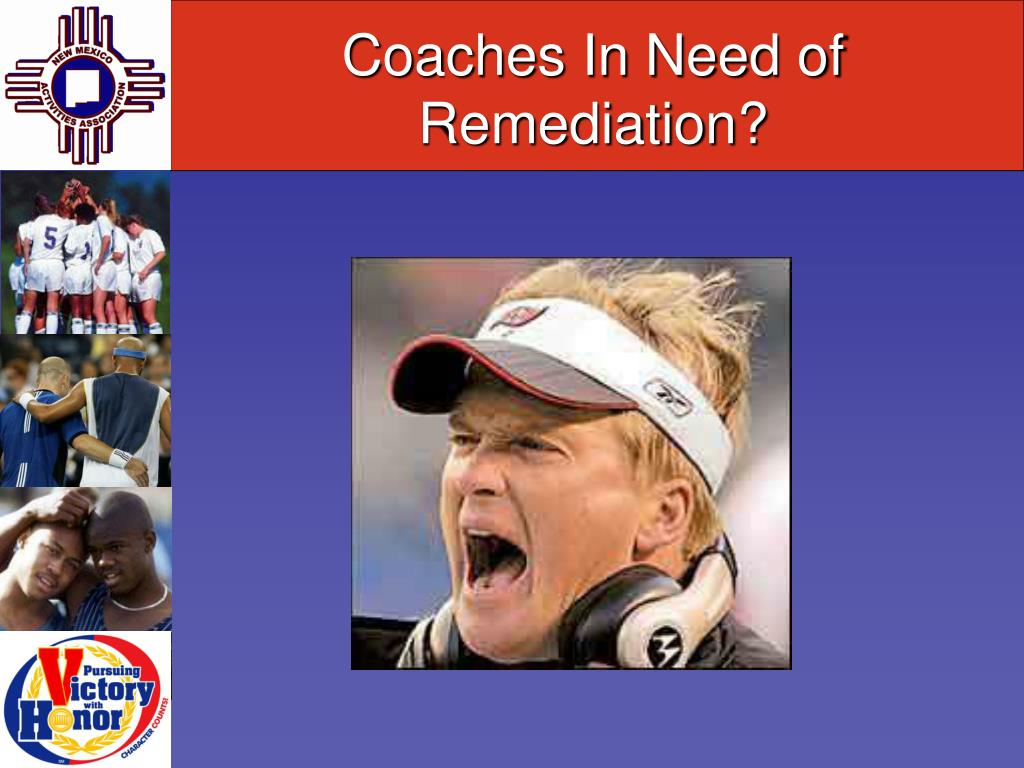 Coaches In Need of Remediation?