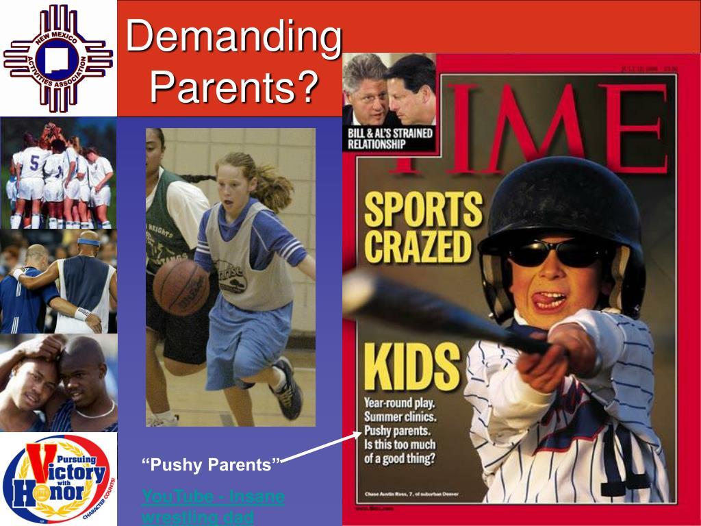 Demanding Parents?