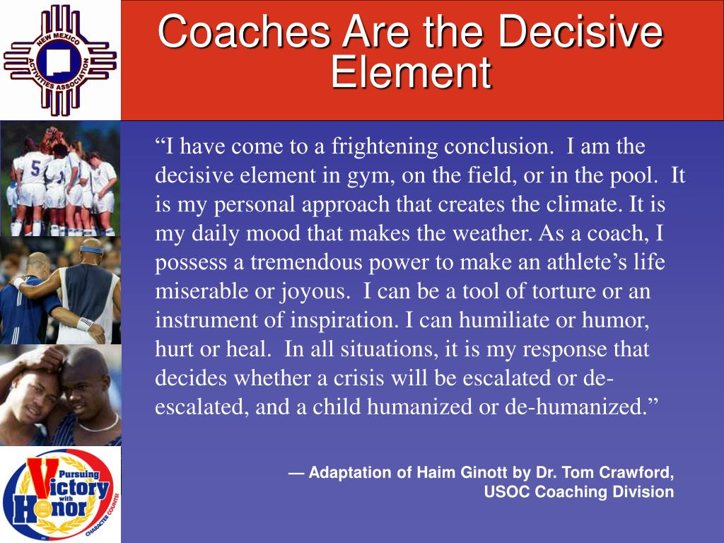 Coaches Are the Decisive Element
