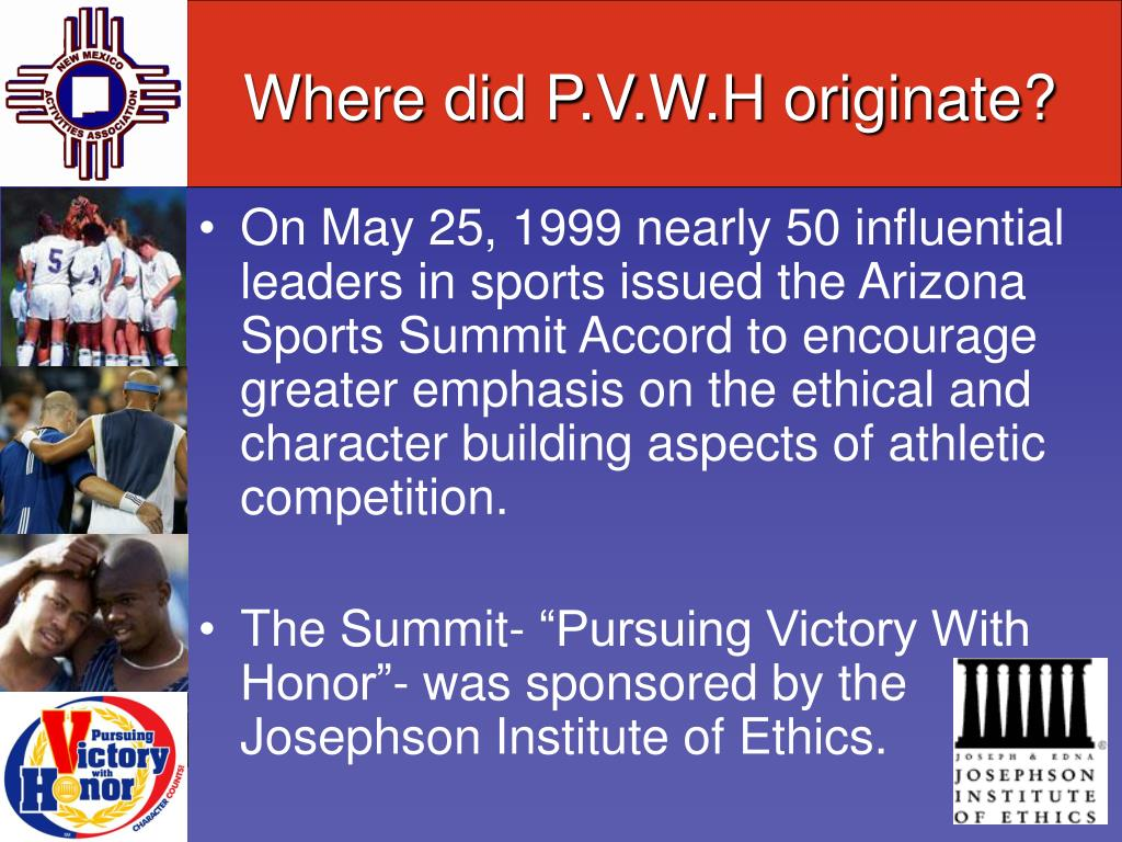 Where did P.V.W.H originate?