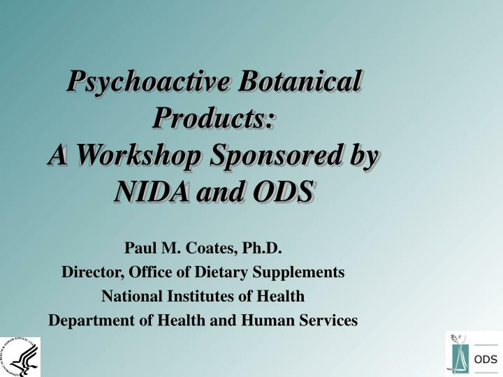 Psychoactive botanical products a workshop sponsored by nida and ods