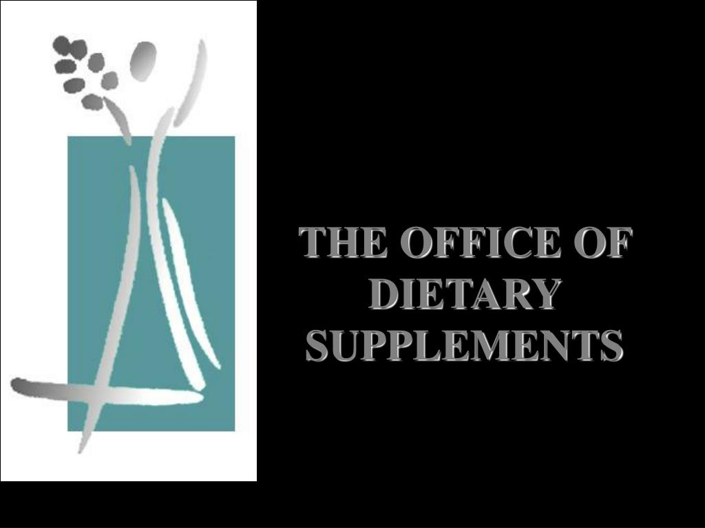 THE OFFICE OF DIETARY SUPPLEMENTS