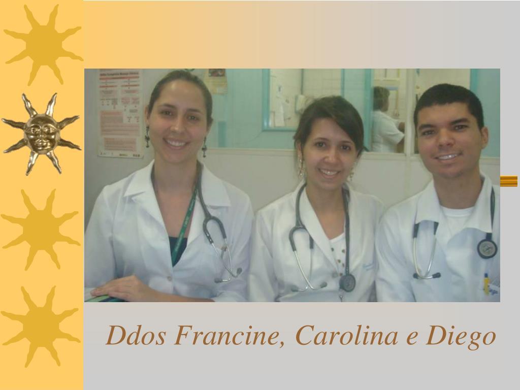 Ddos Francine, Carolina e Diego