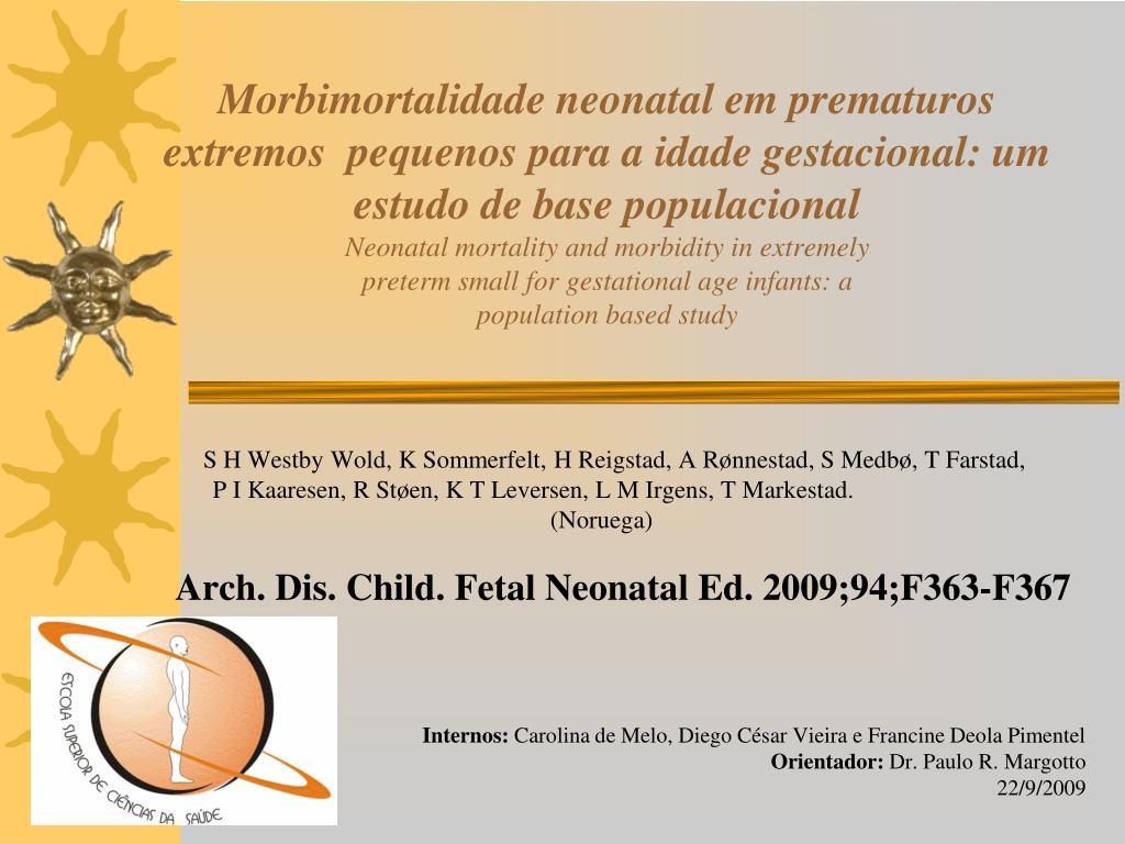 Morbimortalidade neonatal em prematuros extremos  pequenos para a idade gestacional: um estudo de base populacional