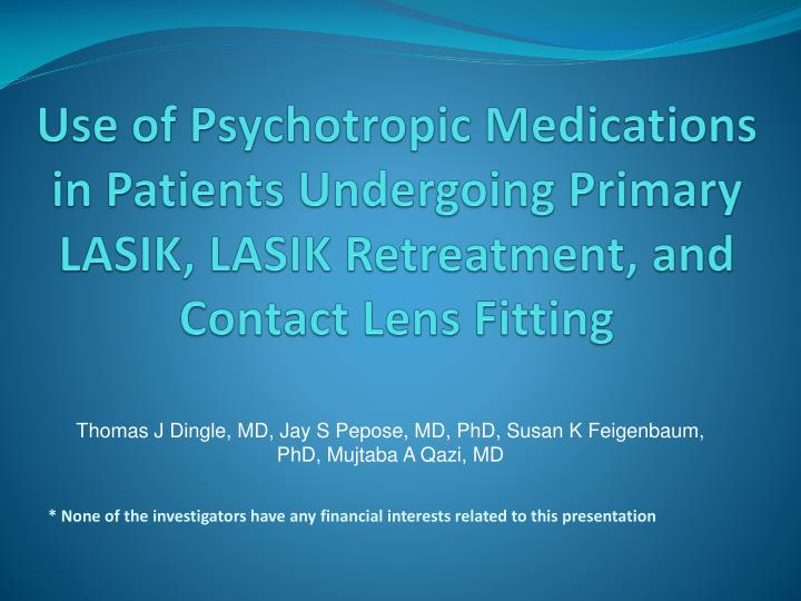 Use of Psychotropic Medications in Patients Undergoing Primary LASIK, LASIK Retreatment, and Contact...