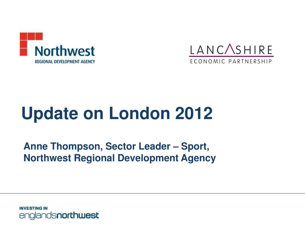 Update on London 2012