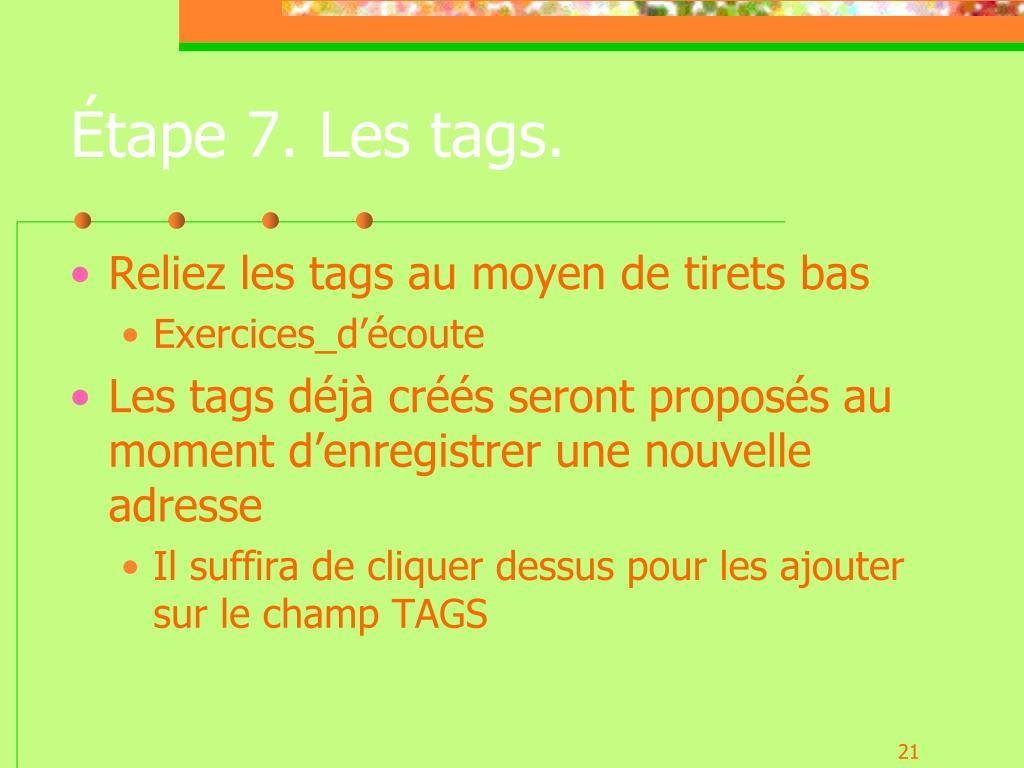 Étape 7. Les tags.
