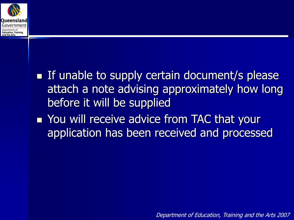 If unable to supply certain document/s please attach a note advising approximately how long before it will be supplied