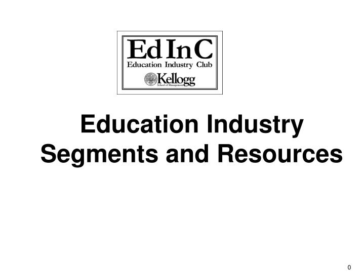 Education industry segments and resources