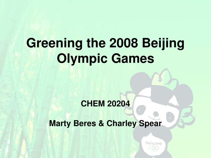 Greening the 2008 beijing olympic games