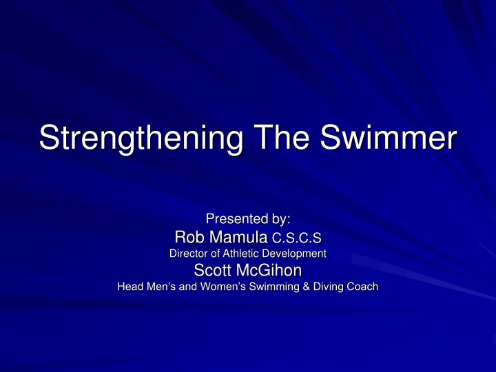 Strengthening the swimmer