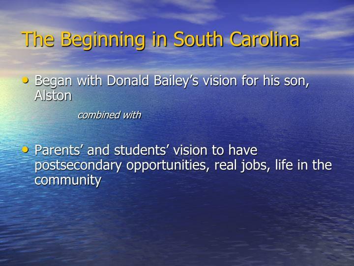 The Beginning in South Carolina