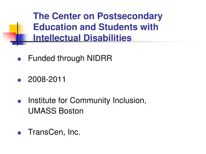 The Center on Postsecondary Education and Students with Intellectual Disabilities